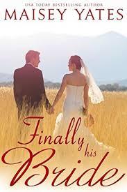 Finally His Bride Montana Born Brides 4 By Maisey Yates