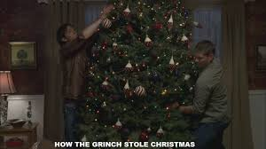 The Grinch Christmas Tree Scene by The Winchester Family Business Christmas The Supernatural Way