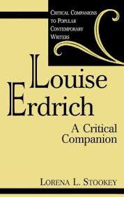 Louise Erdrich A Critical Companion By Lorena Laura Stookey