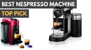 3 Best Nespresso Machines For 2018