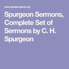 Spurgeon Sermons Complete Set Of By C H