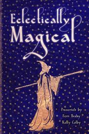 100 Eclectically Magical Eclectic Writings Series Kelly Lynn Colby