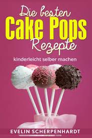die besten cake pops rezepte kuchen am stiel 25 leckere