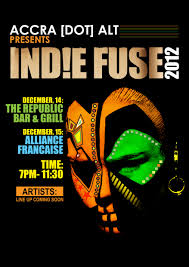 INDE FUSE 2012 LIVE ELECTRO MUSIC SHAKE UP IN ACCRA DECEMBER 14TH 15TH