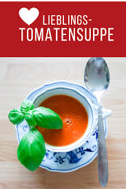 die beste tomatensuppe foodforfamily tomaten suppe