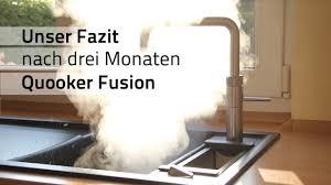 fazit drei monate mit dem kochend wasserhahn quooker fusion