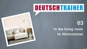 63 in the living room deutschtrainer lektionen dw