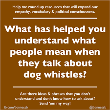 Dog Whistles Dog Whistle Politics What People Mean