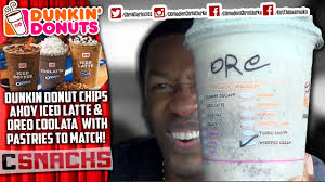 Dunkin Donuts Pumpkin Latte by New Dunkin U0027donuts Chips Ahoy Iced Latte U0026 Oreo U0027s Coolatta Youtube