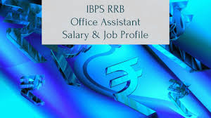 IBPS RRB fice Assistant Salary and Job Profile