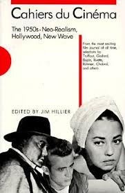 Cahiers Du Cinema The 1950s Neo Realism Hollywood New Wave By
