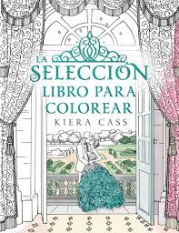 LA SELECCION LIBRO PARA COLOREAR KIERA CASS Comprar Libro