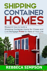 100 How To Build A House With Shipping Containers Container Homes Blueprint How To Build A Shipping
