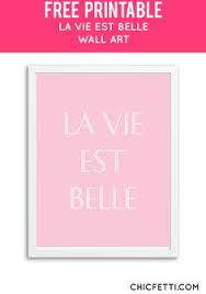 Free Printable La Vie Est Belle Wall Art Easy ArtShabby Chic