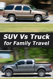 100 Truck Suv S Vs SUVs For Family Travel Which Is Better Vehicle HQ