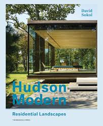 100 Hudson Valley Architects Modern Residential Landscapes David Sokol