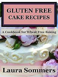 Cake Decorating Books Free by Gluten Free Cake Book 28 Images Gluten Free Cakes Bakes