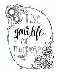 Live Your Life On Purpose Free Printable Adult Coloring Page