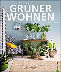 wohnen pflanzen grüner wohnen einrichten und dekorieren