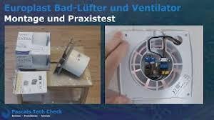 europlast bad lüfter und ventilator montage einbau und test praxistest