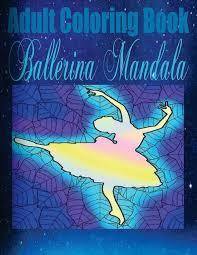 Adult Coloring Book Ballerina Mandala By Toni Rose