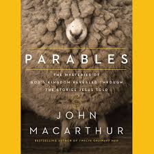 Parables The Mysteries Of Gods Kingdom Revealed Through Stories Jesus Told Unabridged By John MacArthur On ITunes
