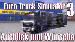 100 Euro Truck Simulator 3 Ausblick Und Wnsche DeutschHD YouTube