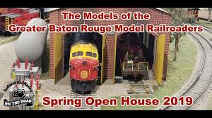 100 Open Houses Baton Rouge The Models Of The Greater Model Railroaders Spring