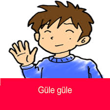 Güle güle Say Goodbye in Turkish Learn Turkish daily expressions and conversations