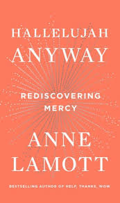 Hallelujah Anyway Anne Lamott On Reclaiming Mercy And Forgiveness As The Root Of Self