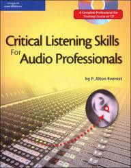 Critical Listening Skills For Audio Professionals Edition 2