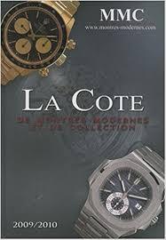 montre moderne et collection la cote de montres modernes et de collection édition 2009 2010