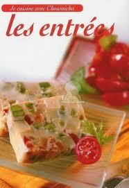 choumicha cuisine je cuisine avec choumicha les entrées choumicha book