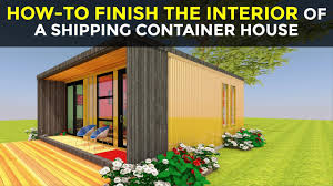 100 Inside Container Homes HowTo Finish The Of A Shipping House Framing