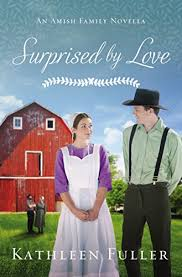 Surprised By Love An Amish Family Novella Fuller Kathleen