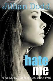 Hate Me The Keatyn Chronicles 5
