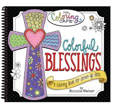 Amazon Colorful Blessings A Coloring Book For Grown Up Girls From The Cafe 9781563835599 Ronnie Walter CQ Products Books