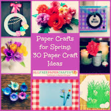 Paper Crafts For Spring 30 Craft Ideas