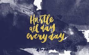 Hustle 24 7 365 Art Of Grind
