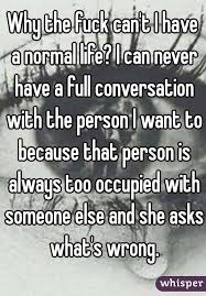 Why The Fuck Cant I Have A Normal Life Can Never