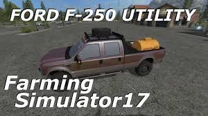 100 Ford F250 Utility Truck Farming Simulator 2017 FORD UTILITY TRUCK YouTube