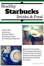 Starbucks Pumpkin Muffin Calories by Healthy Starbucks Drinks U0026 Food Fitzala