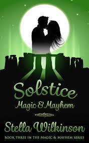 Solstice Magic Mayhem By Stella Wilkinson