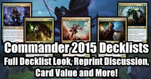 Premade Commander Decks 2015 by Commander 2015 Decks Review Worth It