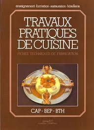 livre cap cuisine travaux pratique de cuisine fiches techniques de fabrication