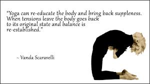 Vanda Scaravelli Quote Yoga Educate