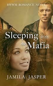 Sleeping With The Mafia BWWM Romance Novel By Jasper Jamila
