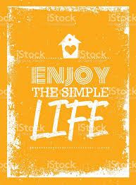 Enjoy The Simple Life Motivation Quote Poster Template Royalty Free