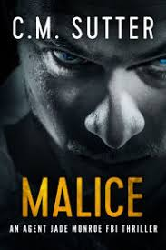 Malice An Agent Jade Monroe FBI Thriller Book 5