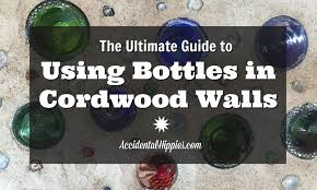 Cutting Glass Bottles With Wet Tile Saw by Using Bottles In Cordwood Walls Accidental Hippies